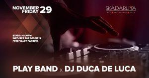 Play Band x Dj Duca De Luca in Skadarliya