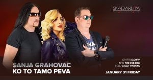 Ko To Tamo Peva, Sanja Grahovac at Skadarliya